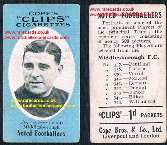 1909 Cope's Clips 3rd series Noted Footballers, 500 back, 340 Mcleod Middlesbrough